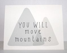 My best selling greeting card. . You will move mountains. Four words that can have such a big impact. Strength, dedication, heart and grit. Baby girl #yougotthis. . Tag a friend and show them some love. I'll randomly pick a person on Friday morning to send this card to! #inspiration