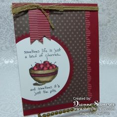 Just a Bowl of Cherries by stamperdianne - Cards and Paper Crafts at Splitcoaststampers