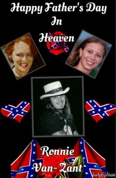 Fathers Day In Heaven, Happy Fathers Day, Music Lyrics, My Music, Atlanta Rhythm Section, Lynard Skynard, Ronnie Van Zant, Hank Williams Jr, Rock And Roll Bands