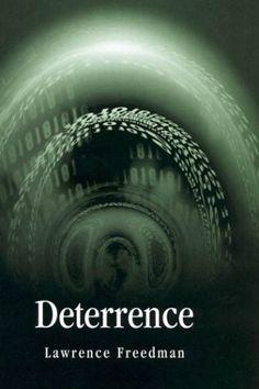 Deterrence / Lawrence Freedman. -- Cambridge ;  Malden :  Polity,  2008.