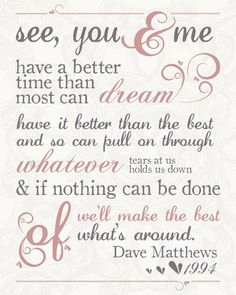 the best of what's around lyrics,DMB. Would be cute as a small print on a nightstand or somewhere cozy and special. by susangir