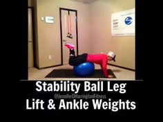 Stability Ball leg lifts with ankle weights  www.youtube.com/JenniferDHarrington www.facebook.com/JenniferDHarringtonFitness www.JenniferDHarrington.com