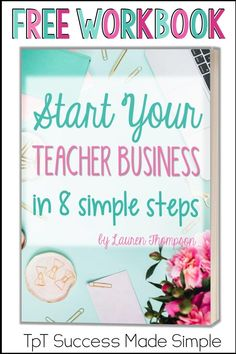 Download this free workbook and learn how to start a teacher business by becoming a TpT sellier and creating your own teacher resources on Teachers Pay Teachers. #tpt #teacherspayteachers #teacherauthor #tptseller