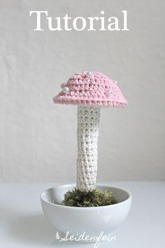 seidenfeins Blog vom schönen Landleben: Wunsch-Tutorial Häkelpilz * DIY Tutorial : crocheting a cute cotton mushroom
