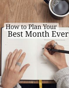 """How to Plan Your Best Month Ever 