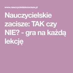 Nauczycielskie zacisze: TAK czy NIE? - gra na każdą lekcję Gra, Teaching, Education, Math, School Ideas, Games, Speech Language Therapy, Therapy, Math Resources