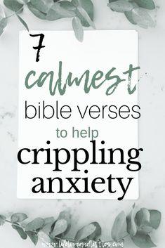 The 7 Calmest Bible Verses To Help Crippling Anxiety - Lifeloveandlittles