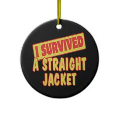 I SURVIVED A STRAIGHT JACKET ORNAMENTS
