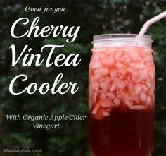 Cherry VinTea Cooler -  Tastes like a Snapple :) Made with Organic Apple Cider Vinegar and so good for you!