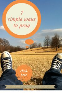 List of seven ways to pray. Learn simple ways to keep prayer central in your day, including prayer walking, praying scriptures, & more.