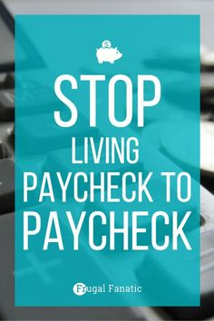 Stop Living Paycheck to Paycheck - are you tired of barely making ends meet? Want to learn how to start having extra money each month? Break the cycle of living paycheck to paycheck today!