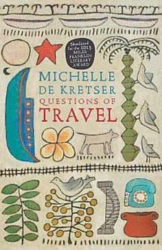 Congratulations to Michelle de Kretser: Winner of the Miles Franklin Literary Award 2013 for Questions of Travel