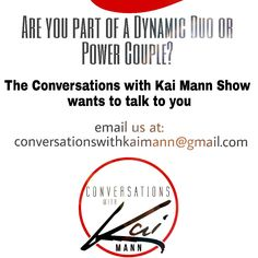 Are you part of a Dynamic Duo or Power Couple? We want to talk with you! Conversations With Kai Mann is looking to have conversations with powerful teams who have combined their efforts to make their lives better and making an impact on the lives of others. Maybe you're not part of a Dynamic Duo or Power Couple but you know of one. If so, tell them we're looking for them. Tag them in this post. To have your conversation aired on the Conversations With Kai Mann show send your bio and head…