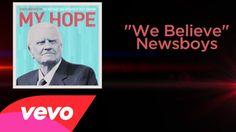 Newsboys - We Believe (Lyric Video) WOW!!! YES WE DO!!!!