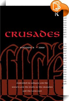 Crusades    ::  <P>Crusades covers seven hundred years from the First Crusade (1095-1102) to the fall of Malta (1798) and draws together scholars working on theatres of war, their home fronts and settlements from the Baltic to Africa and from Spain to the Near East and on theology, law, literature, art, numismatics and economic, social, political and military history. Routledge publishes this journal for The Society for the Study of the Crusades and the Latin East. Particular attention...