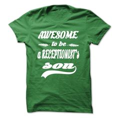 AWESOME TO BE A RECEPTIONISTS SON T Shirt, Hoodie, Sweatshirt