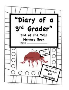 Your students will love their 3rd Grade End of the Year Memory Book!This 35 page memory book includes:Diary of A 3rd Grader Cover PageDiary ...