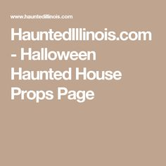 HauntedIllinois.com - Halloween Haunted House Props Page