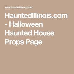 HauntedIllinois.com - Halloween Haunted House Props Page