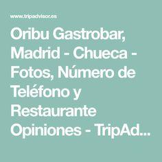 Oribu Gastrobar, Madrid - Chueca - Fotos, Número de Teléfono y Restaurante Opiniones - TripAdvisor