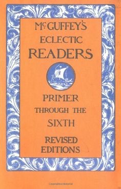 McGuffey's Eclectic Readers/Boxed by William Holmes McGuffey,http://www.amazon.com/dp/0471294284/ref=cm_sw_r_pi_dp_xJEqtb0FFVQ62S0Y