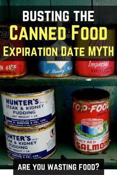 the Canned Food Expiration Date MYTH Canned food expiration date MYTH - are you wasting food?Canned food expiration date MYTH - are you wasting food? Urban Survival, Survival Food, Survival Prepping, Emergency Preparedness, Survival Skills, Prepper Food, Survival Stuff, Wilderness Survival, Survival Hacks