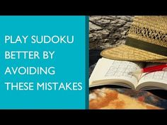Play Sudoku Better by Avoiding these 3 Simple Mistakes - YouTube