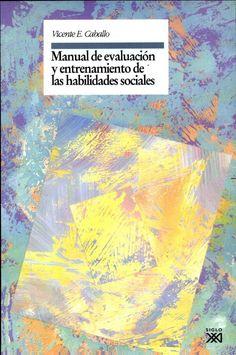Manual De Evaluacion Y Entrenamiento De Las Habilidades Sociales (Vicente E Caballo)