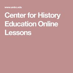 Center for History Education Online Lessons