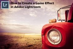 How to Create an Awesome Lomo Effect in Lightroom