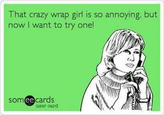 Yes, I'm a crazy wrap girl! Because I love seeing what It Works products can do for people! Try it now to see what you've been missing! CLICK HERE: http://greendoordayspa.myitworks.com