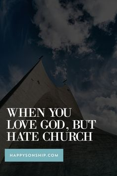 When You Love God, But Hate Church - Until now I've never really experienced church hurt. This article helps!!! Don't leave the body!