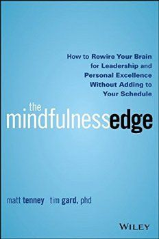 Book Review: The Mindfulness Edge:How to Rewire Your Brain for Leadership