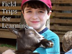 Field Trips for Learning - Lots of great cheap or free field trip ideas!