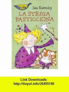 La Strega Pasticciona (Banane Blu) (Italian Edition) (9788804446774) Jan Fearnley, Alessandra Orsi , ISBN-10: 8804446773  , ISBN-13: 978-8804446774 ,  , tutorials , pdf , ebook , torrent , downloads , rapidshare , filesonic , hotfile , megaupload , fileserve