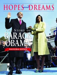 Hopes and Dreams: The Story of Barack Obama:  The Inaugural Edition: Revised and Updated by Steve Dougherty,http://www.amazon.com/dp/1579128106/ref=cm_sw_r_pi_dp_7Yzgsb1ENK8KWJWC