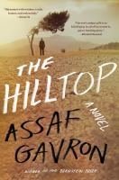 The hilltop : a novel / Assaf Gavron ; translated from the Hebrew by Steven Cohen.