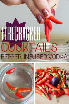 Make Firecracker Cocktails with Hot Pepper-Infused Vodka this 4th of July:  http://blog.diynetwork.com/maderemade/2014/06/27/make-firecracker-cocktails-with-hot-pepper-infused-vodka/?soc=pinterest