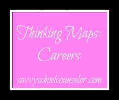Using Thinking Maps in School Counseling: Careers | Savvy School Counselor