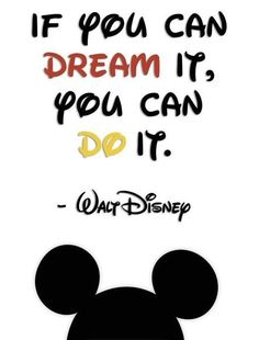 If you can dream it. You can do it. - Walt Disney. Believe this. Go for your dreams and don't look back. #inspiration