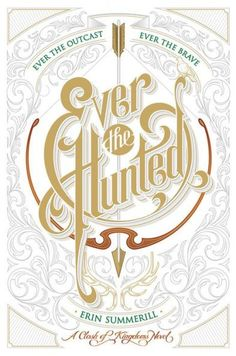 Ever the Hunted (Clash of Kingdoms Series #1)