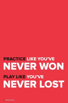 Practice like you've never won. Play like you've never lost. // Inspiring you to play better and train harder. Soccer Quotes from WorldSoccerShop.com