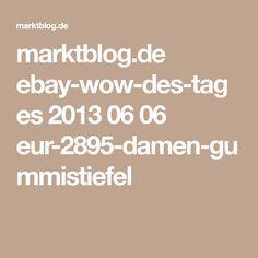 marktblog.de ebay-wow-des-tages 2013 06 06 eur-2895-damen-gummistiefel