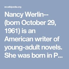 Nancy Werlin-- (born October 29, 1961) is an American writer of young-adult novels. She was born in Peabody, Massachusetts, raised in that state, and graduated with a B.A. in English from Yale College. She was a National Book Award  nominee for The Rules of Survival, a winner of the Edgar Award for Best Young Adult Novel for The Killer's Cousin in 1999, and an Edgar award finalist for Locked Inside.
