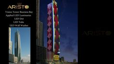 ARISTO LED --FACADE LIGHTING VISION  TOWER, DUBAI