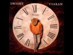 Dwight Yoakam Thousand Miles From Nowhere - YouTube