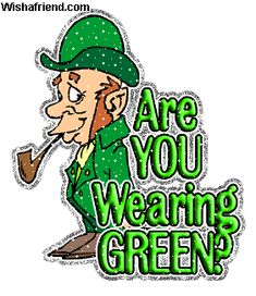 According to tradition, leprechauns liked to sneak up and pinch you, but couldn't see you if you were wearing green.