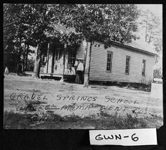 Gravel Springs School which was located on Georgia Highway 20 between Buford and Lawrenceville.