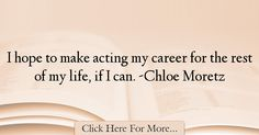 Chloe Moretz Quotes About Hope - 36768