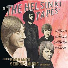 Heikki Serious Music Ensemble Sarmanto - The Helsinki Tapes Vol 1